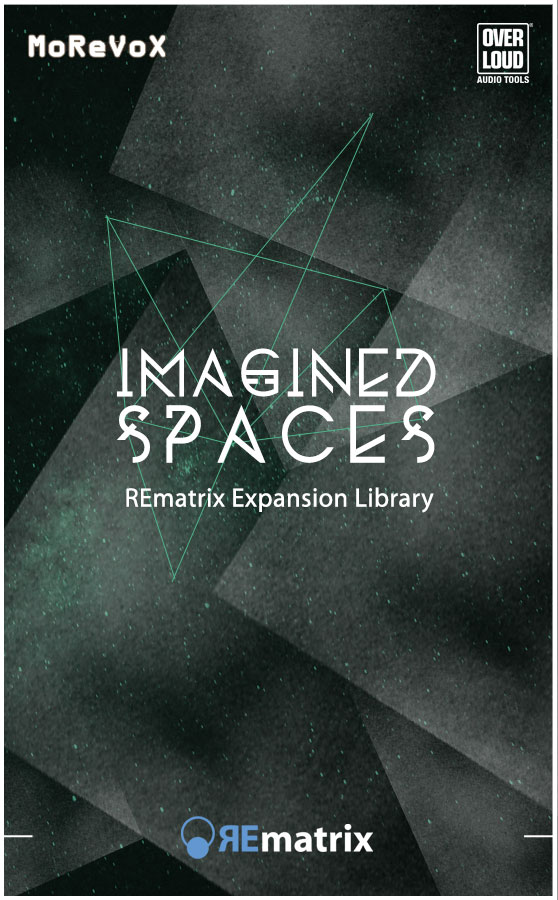 Imagined Spaces - REmatrix Expansion Library